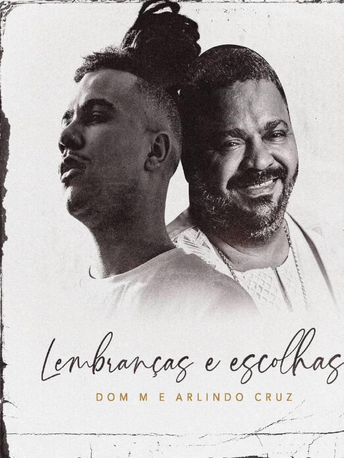 Dom M apresenta música inédita com Arlindo Cruz